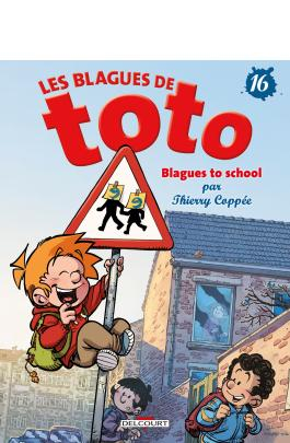 Les Blagues de Toto T16 Blagues to school