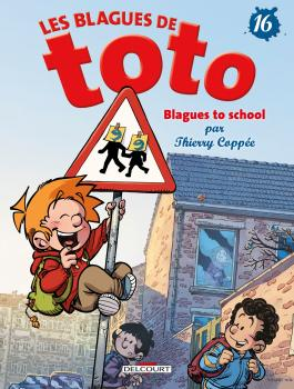 Blagues de Toto T16 - Blagues to school Blagues to school
