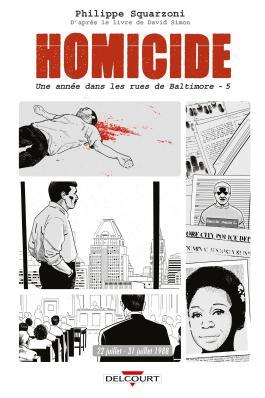 Homicide, une année dans les rues de Baltimore T05 - 22 juillet - 31 décembre 1988 22 juillet - 31 décembre 1988