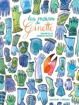 Les Mains de Ginette de Marion Duclos, Olivier Ka - Album | Editions  Delcourt