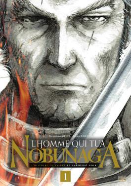 L'Homme qui tua Nobunaga T01