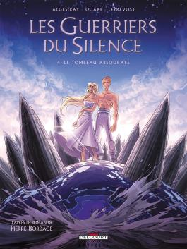 Guerriers du silence T04 - Le Tombeau Absourate Le Tombeau Absourate