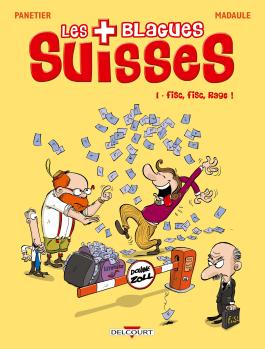 Blagues suisses T01 - Fisc, fisc, rage ! Fisc, fisc, rage !