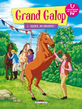 Grand Galop T03 Silence, on chuchote !