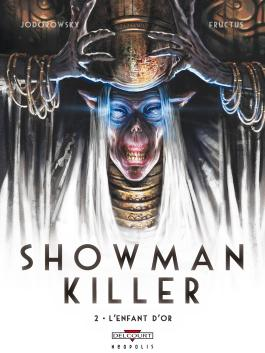 Showman Killer T02 - L'Enfant d'or L'Enfant d'or