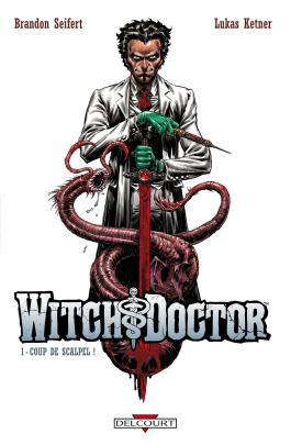 Witch Doctor ! T01 - Coup de scalpel ! Coup de scalpel !