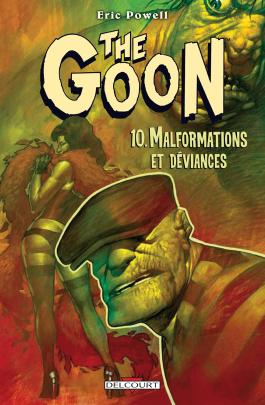 The Goon T10 Malformations et Déviances